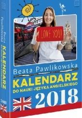 Okładka książki Kalendarz do nauki języka angielskiego 2018 Beata Pawlikowska