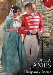 Okładka książki Hiszpański kwiat Sophia James