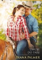 Okładka książki Dwoje do pary Diana Palmer