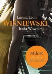 Okładka książki Miłość oraz inne dysonanse Janusz Leon Wiśniewski,Irada Wownenko