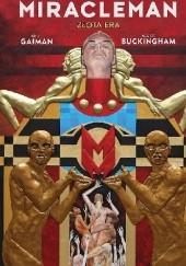 Okładka książki Miracleman - Złota Era Neil Gaiman,Mark Buckingham