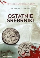 Okładka książki Ostatnie srebrniki Tadeusz Biedzki