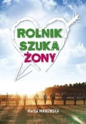 Okładka książki Rolnik szuka żony Marta Manowska