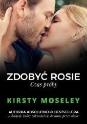Okładka książki Zdobyć Rosie. Czas próby Kirsty Moseley