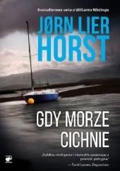 Okładka książki Gdy morze cichnie Jørn Lier Horst