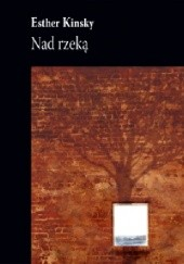 Okładka książki Nad rzeką Esther Kinsky