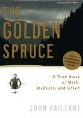 Okładka książki The Golden Spruce John Vaillant