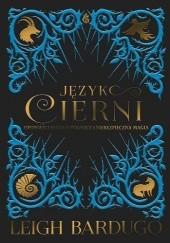 Okładka książki Język cierni. Opowieści snute o północy i niebezpieczna magia Leigh Bardugo