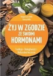 Okładka książki Żyj w zgodzie ze swoimi hormonami Hanna Wilk,Małgorzata Wilk