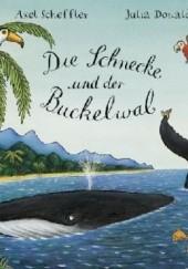 Okładka książki Die Schnecke und der Buckelwal Julia Donaldson,Axel Scheffler