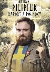 Okładka książki Raport z Północy Andrzej Pilipiuk