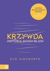 Okładka książki Krzywda. Historia moich blizn Eve Ainsworth