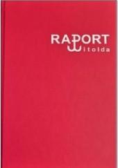 Okładka książki Raport Witolda Witold Pilecki