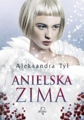 Okładka książki Anielska zima Aleksandra Tyl
