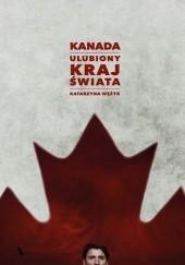 Okładka książki Kanada. Ulubiony kraj świata Katarzyna Wężyk