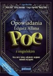 Okładka książki Opowiadania Edgara Allana Poe z angielskim Dariusz Jemielniak,Edgar Allan Poe,Marta Fihel,Grzegorz Komerski,Maciej Polak