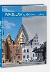 Okładka książki Wrocław w 1945 roku i dzisiaj Marzena Smolak