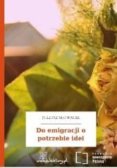 Okładka książki Do emigracji o potrzebie idei Juliusz Słowacki