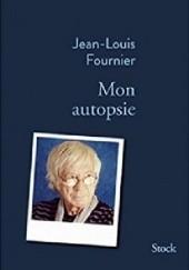 Okładka książki Mon autopsie Jean-Louis Fournier