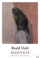 Okładka książki Madness Roald Dahl