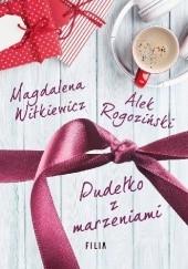 Okładka książki Pudełko z marzeniami Magdalena Witkiewicz,Alek Rogoziński