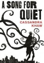 Okładka książki A Song for Quiet Cassandra Khaw