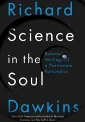 Okładka książki Science in the Soul. Selected Writings of a Passionate Rationalist Richard Dawkins
