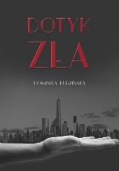 Okładka książki DOTYK ZŁA Dominika Budzińska
