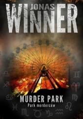 Okładka książki Murder Park. Park morderców Jonas Winner
