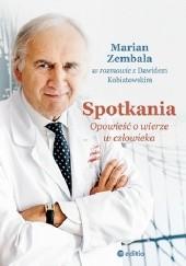 Okładka książki Spotkania. Opowieść o wierze w człowieka Marian Zembala,Dawid Kubiatowski