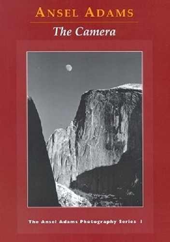 Okładka książki The Camera Ansel Adams