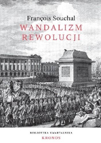 Okładka książki Wandalizm rewolucji François Souchal