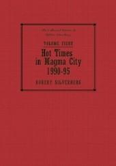 Okładka książki The Collected Stories of Robert Silverberg, Volume Eight: Hot Times in Magma City: 1990-95 Robert Silverberg