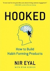 Okładka książki Hooked. How to Build Habit-Forming Products Ryan Hoover,Nir Eyal
