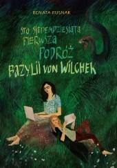Okładka książki Sto siedemdziesiąta pierwsza podróż Bazylii von Wilchek Renata Rusnak