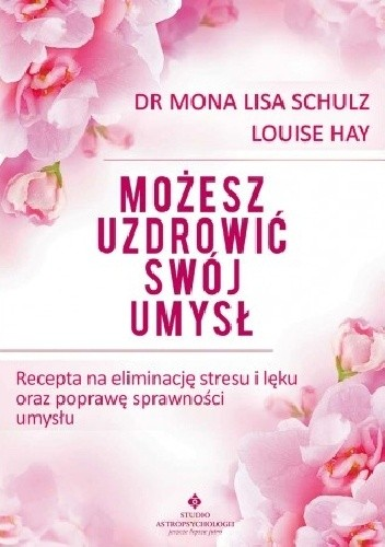 Możesz Uzdrowić Swój Umysł Louise L Haynbspmona Lisa