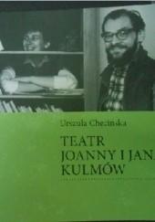 Okładka książki Teatr Joanny i Jana Kulmów Urszula Chęcińska