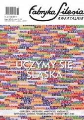 Okładka książki Fabryka Silesia nr 4 (18) 2017 Henryk Waniek,Zbigniew Kadłubek,Krzysztof Karwat,Redakcja kwartalnika Fabryka Silesia