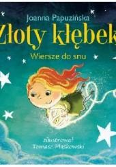Okładka książki Złoty kłębek. Wiesze do snu Joanna Papuzińska