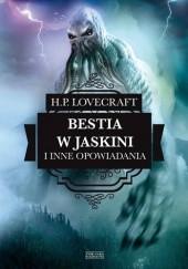 Okładka książki Bestia w jaskini i inne opowiadania H.P. Lovecraft