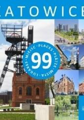 Okładka książki Katowice - 99 miejsc