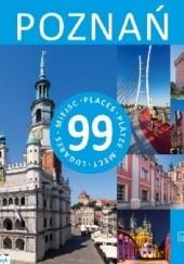 Okładka książki Poznań - 99 miejsc