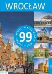 Okładka książki Wrocław - 99 miejsc