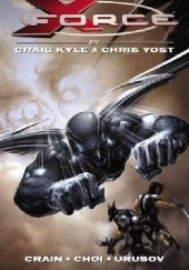 Okładka książki X-Force: The Complete Collection, Volume 1 Craig Kyle,Christopher Yost