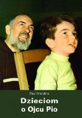 Okładka książki Dzieciom o Ojcu Pio Paul Mandina