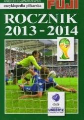 Okładka książki Encyklopedia Piłkarska Fuji tom 42 - Rocznik 2013-2014 Andrzej Gowarzewski