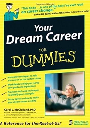 Okładka książki Your Dream Career for Dummies Carol McClelland