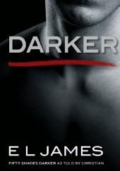 Okładka książki Darker: Fifty Shades Darker as told by Christian E L James