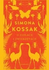 Okładka książki O ziołach i zwierzętach Simona Kossak