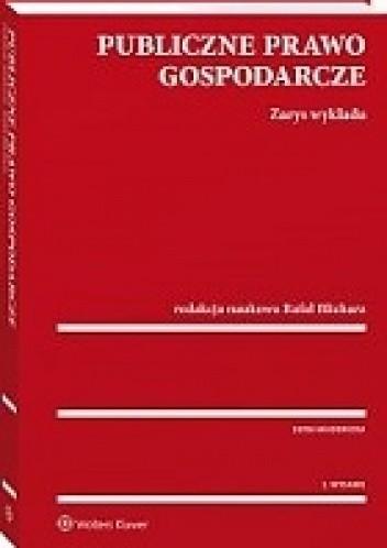 Okładka książki Publiczne prawo gospodarcze. Zarys wykładu Rafał Blicharz